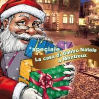 Mercatini di Natale a Montreux e la casa di Babbo Natale
